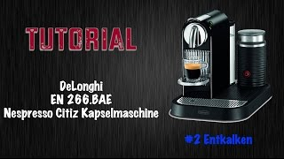DeLonghi Citiz Nespresso Kapselmaschine Tutorial #2 Entkalken