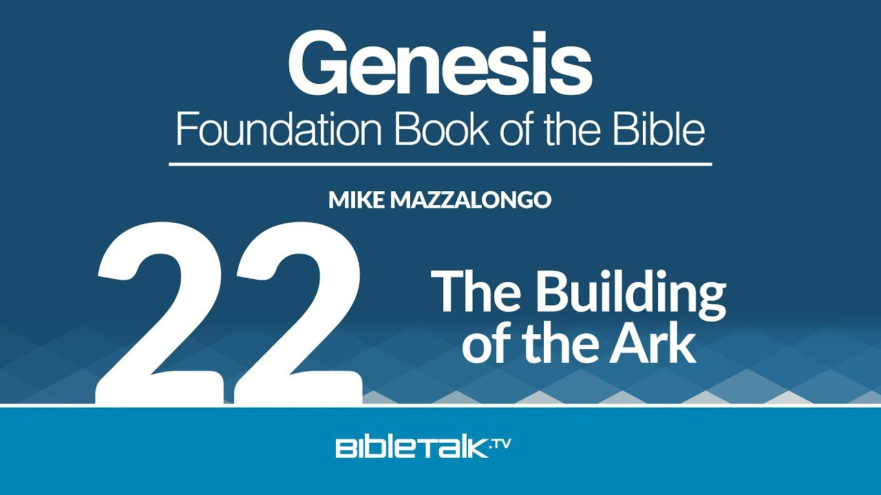 22. The Building of the Ark