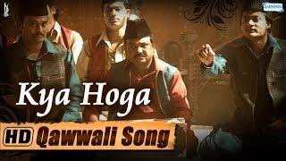 Kya Hoga - Qawwali Song - Dedh Ishqiya