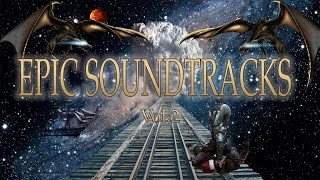 Epic Soundtracks Vol. 2 | Epic Music for Movies