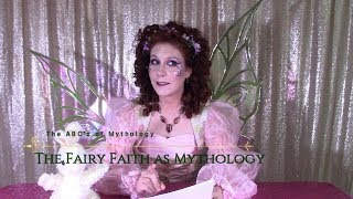 The Fairy Faith as Mythology