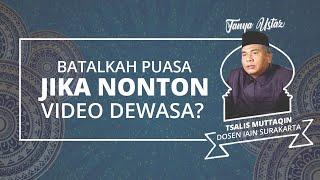 Apakah Menonton Video Dewasa ketika Ramadan Dapat Membatalkan Puasa?