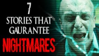 7 Stories That Guarantee Nightmares | CreepyPasta Storytime