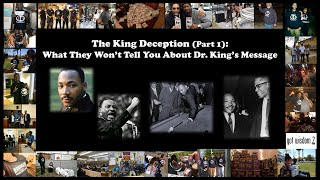 The King Deception (Pt. 1): What They Won't Tell You About Dr. King's Message