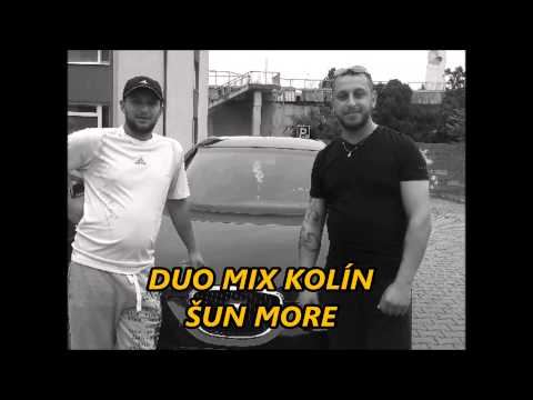 Duo Mix Kolín - Duo Mix Kolín - Šun more