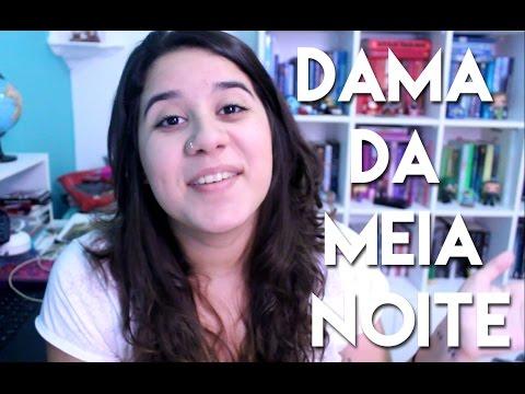 DAMA DA MEIA NOITE - CASSANDRA CLARE