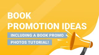 Book Promotion Ideas: How to Promote Your Book for More Sales (Creating Promo Images & More)