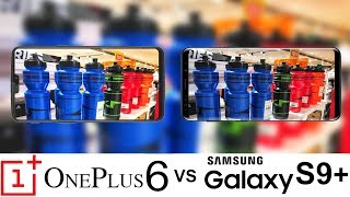 Oneplus 6 Vs Galaxy S9+ Camera Test