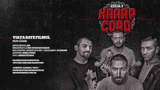 Haarp Cord - Viata Bate Filmul (feat. Karie) (prod. SEZ)