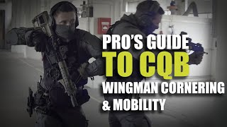Pro's guide to CQB | Wingman cornering & mobility