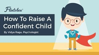 Confidence | Proven Tips To Boost Your Child's Confidence