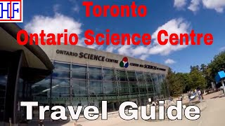 Toronto - Ontario Science Centre - Helpful Information for new visitors | Episode# 13