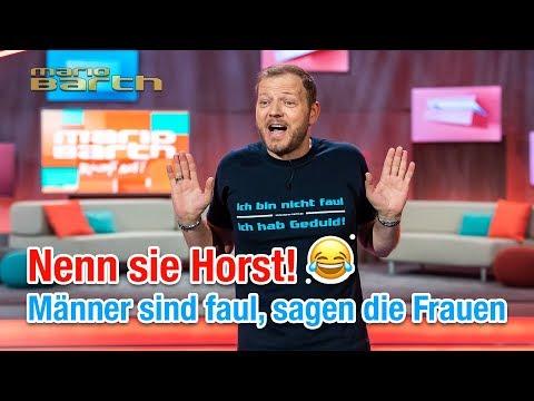 Nenn sie Horst! | Mario Barth: Männer sind faul, sagen die Frauen