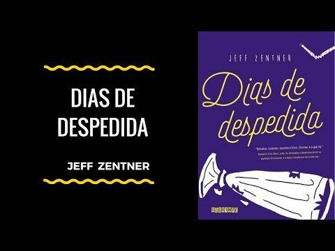 Dias de Despedida de Jeff Zentner - VEDA #3