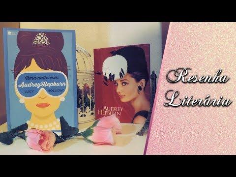 Resenha: Uma Noite Com Audrey Hepburn - Lucy Holliday | Leticia Mateuzi