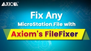 Fix any MicroStation File