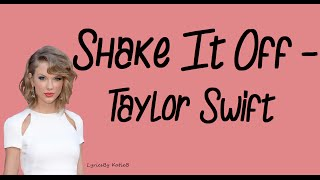 Shake It Off (With Lyrics)   Taylor Swift