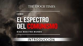Cómo el espectro del comunismo rige nuestro mundo | Ep.1 Introducción