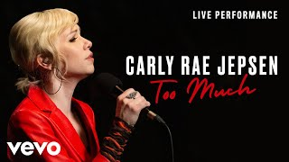Carly Rae Jepsen   Too Much   Live Performance | Vevo