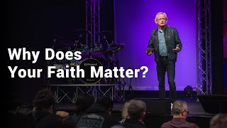 Why Does Your Faith Matter? : Pastor Gerald Brooks