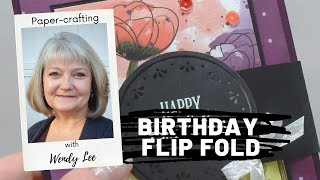 LIVE Papercrafting with Wendy Lee-Birthday Flip Fold