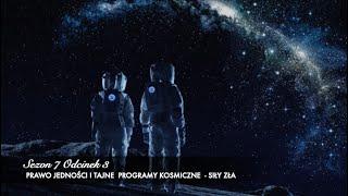 Sezon 7 Odcinek 3 – Prawo Jedności i tajne programy kosmiczne – siły zła