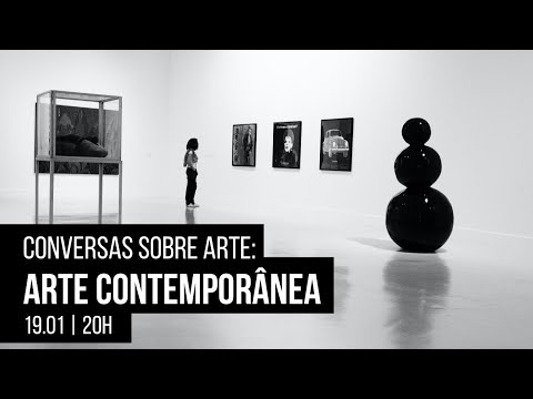 Conversas sobre Arte   Arte Contemporânea: arte fora de si