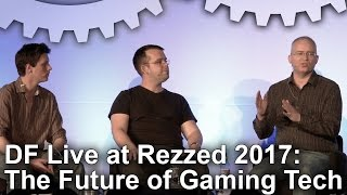 DF Live at Rezzed 2017: The Future of Gaming Technology!