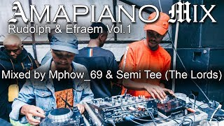 Amapiano Mix | Mphow 69 & Semi Tee | Rudolph & Efraem Vol.1 mixed by The LORDS  | Ama2000 - 2020