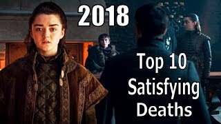Top 10 Game of Thrones MOST SATISFYING DEATH SCENES 2018