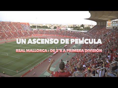 Un ascenso de pelicula. Real Mallorca : De 2ªB a Primera División