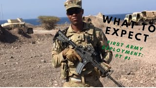 What To Expect/tips On Your First ARMY Deployment Pt .1