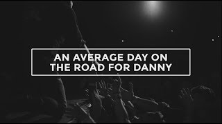 Welcome Home Rewind - A Typical Day On The Road For Danny