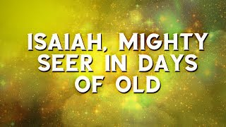Isaiah, Mighty Seer in Days of Old - Christian Song - Music with Lyrics