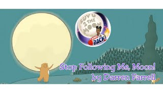 Stop Following Me, Moon! | Read Aloud Story Time | Shon's Stories