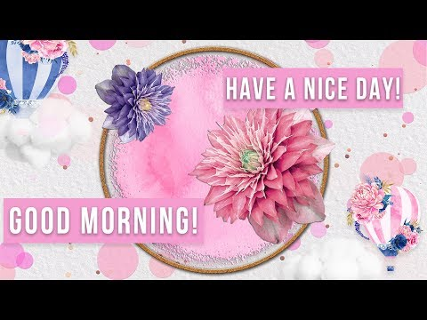 ☀️Good morning! Have a nice day!☀️Animation Greeting Cards #4K #WhatsApp