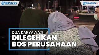 Lapor Polisi Usai Dilecehkan Bosnya, Karyawati Menangis dan Hampir Pingsan