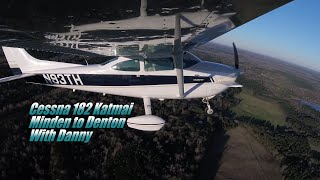 Cessna 182 Katmai | Minden To Denton With Danny