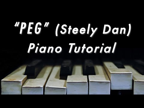 """Peg"" by Steely Dan (Piano Tutorial)"