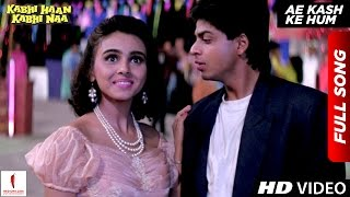 Ae Kash Ke Hum | HD | Full Song | Kabhi Haan Kabhi Naa