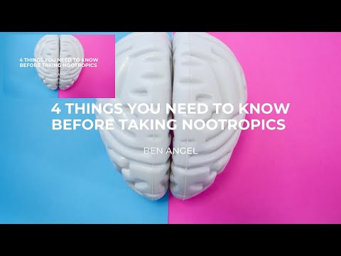 Nootropics: 4 Things You Need to Know Before You Take Nootropics