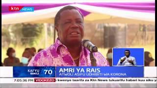 Atwoli aunga mkono amri ya Rais Uhuru Kenyatta