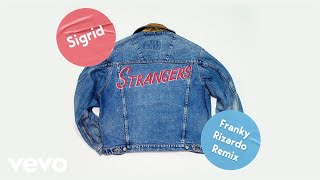 Sigrid - Strangers (Franky Rizardo Remix)