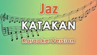 Jaz   Katakan (Karaoke Lirik Tanpa Vokal) By Regis