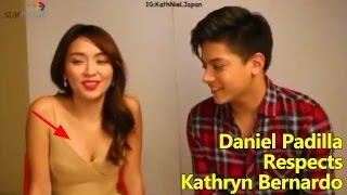 Daniel Padilla Really Respects Kathryn Bernardo