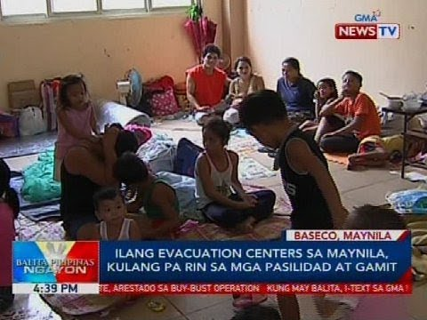 [GMA]  Ilang evacuation centers sa Maynila, kulang pa rin sa mga pasilidad at gamit
