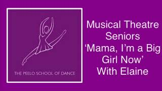 Musical Theatre Seniors 'Mama I'm a Big Girl Now' with Elaine