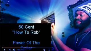 50 Cent How To Rob - REACTION