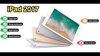 iPad 2017 Almalı Mıyım? (Apple iOS 11 versiyonlu)