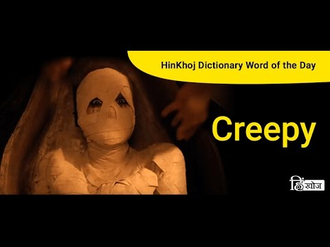 Creepy meaning in Hindi - Meaning of Creepy in Hindi